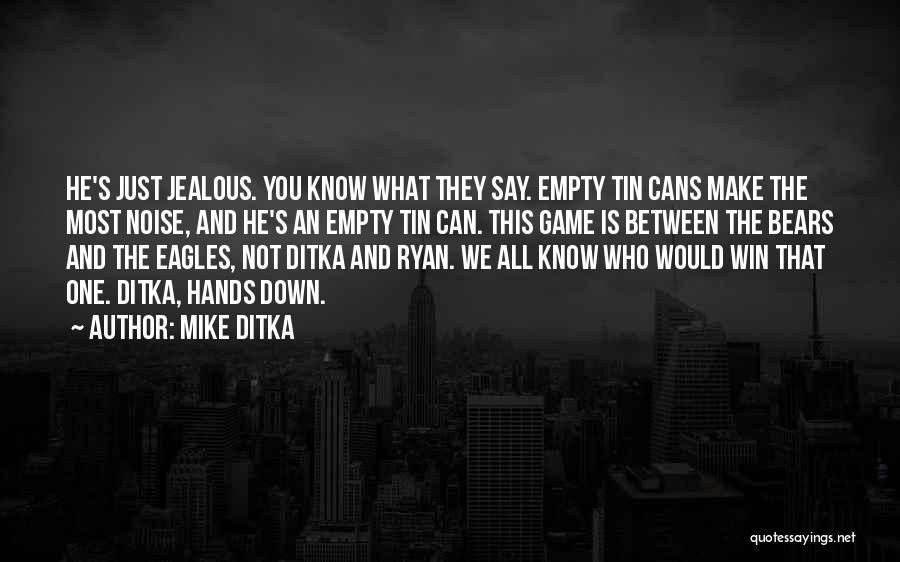 Mike Ditka Quotes 338460