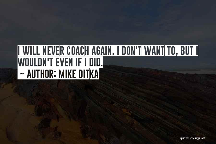 Mike Ditka Quotes 542260