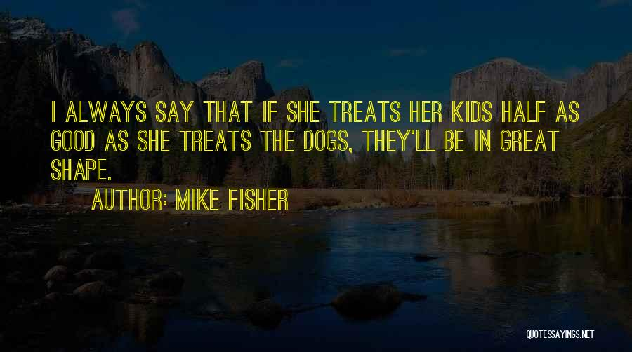 Mike Fisher Quotes 1069701