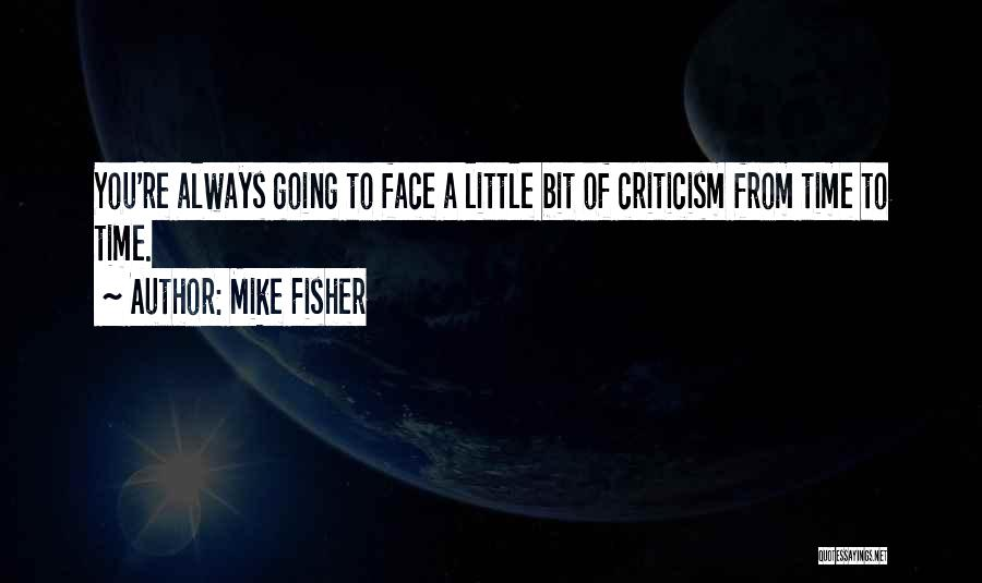 Mike Fisher Quotes 1318158