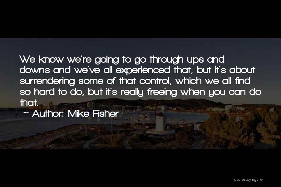 Mike Fisher Quotes 1863642