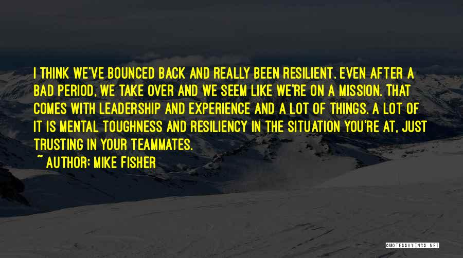 Mike Fisher Quotes 402575