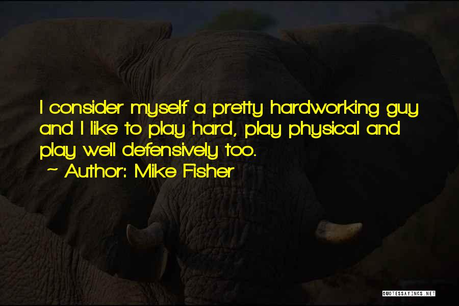 Mike Fisher Quotes 819213