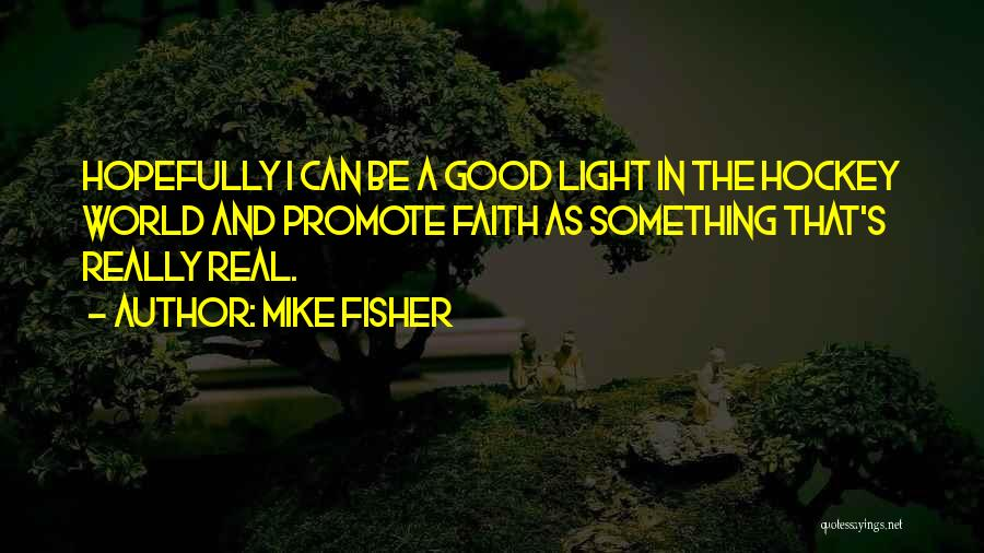 Mike Fisher Quotes 86781