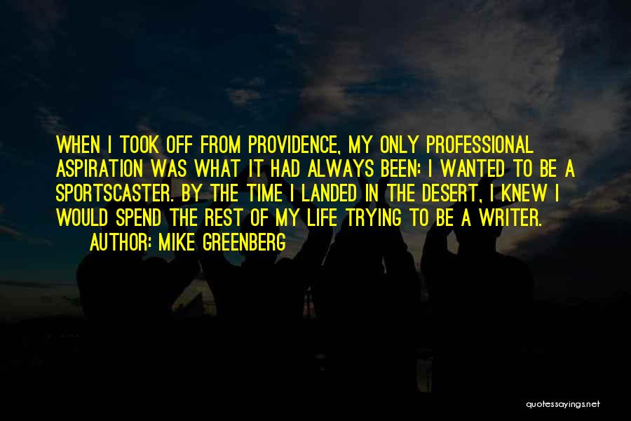 Mike Greenberg Quotes 869529