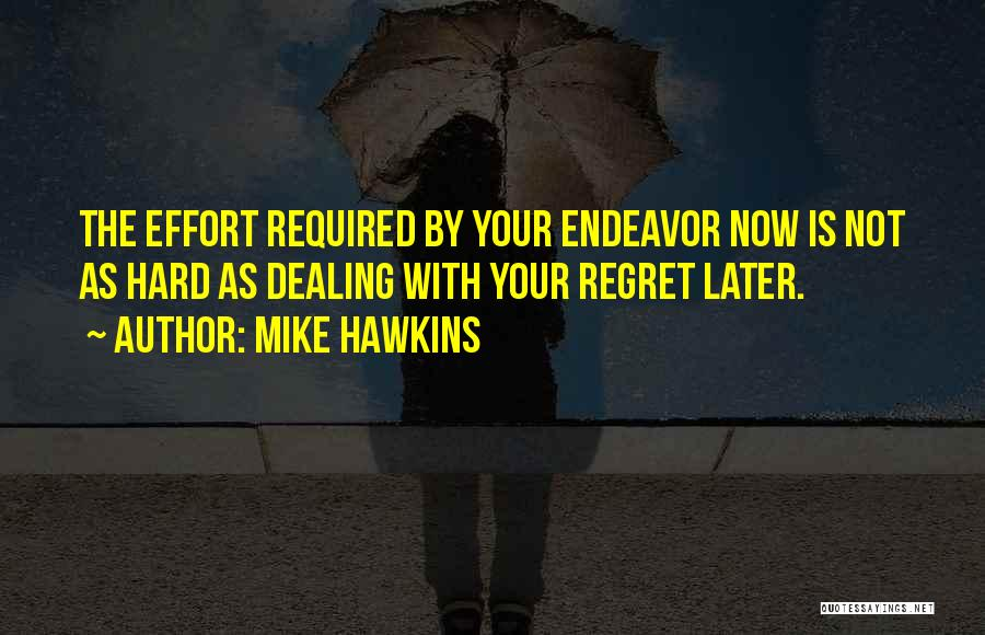 Mike Hawkins Quotes 1279310