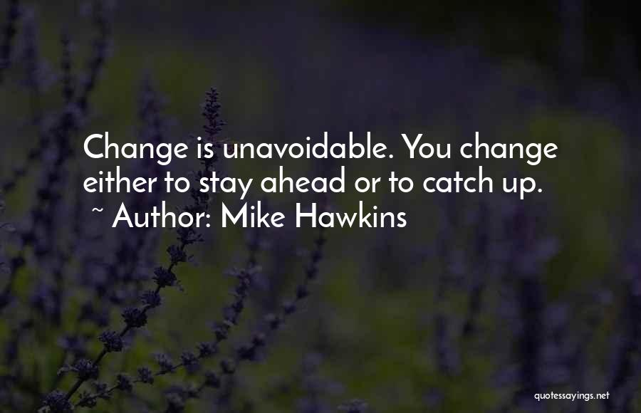 Mike Hawkins Quotes 1486045