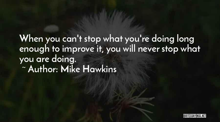 Mike Hawkins Quotes 728705