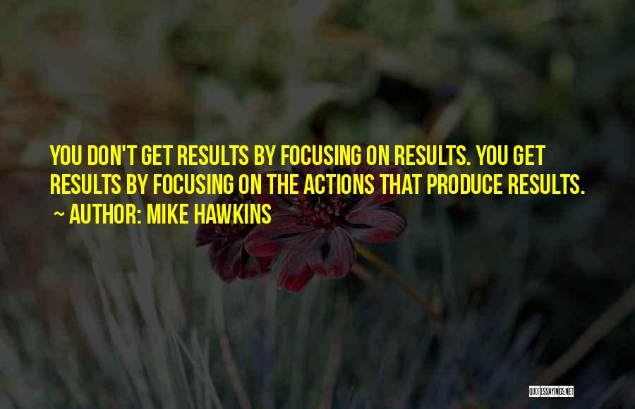 Mike Hawkins Quotes 741866