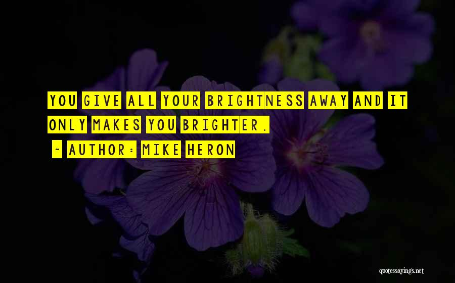 Mike Heron Quotes 1829601