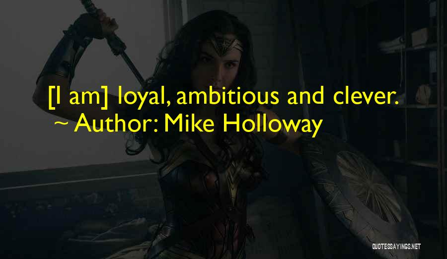 Mike Holloway Quotes 768351