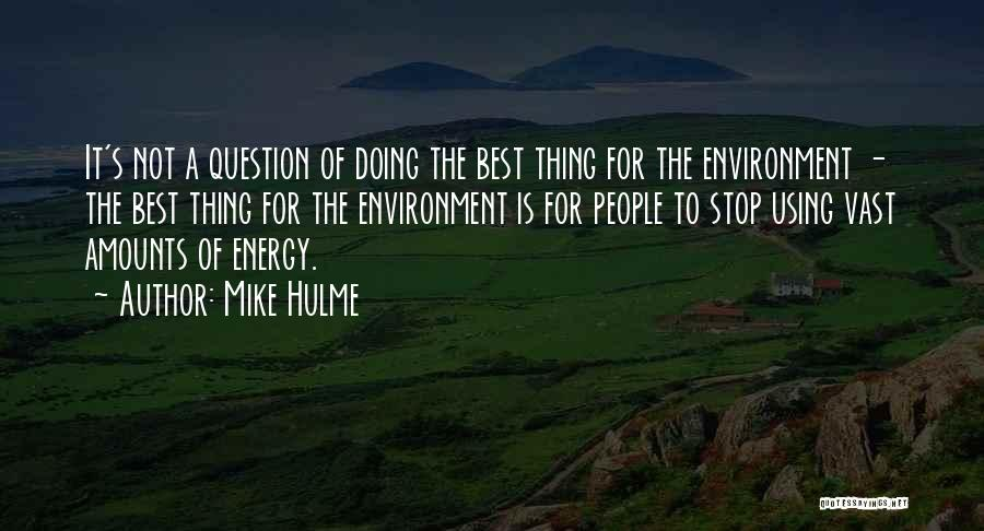 Mike Hulme Quotes 204862