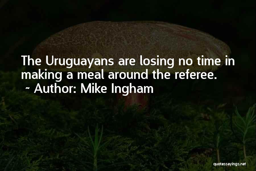 Mike Ingham Quotes 2032909