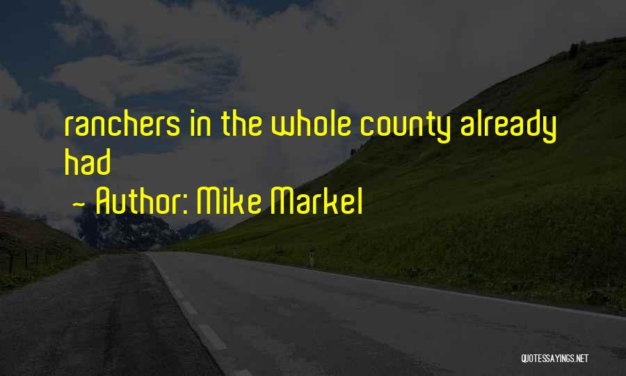 Mike Markel Quotes 80876