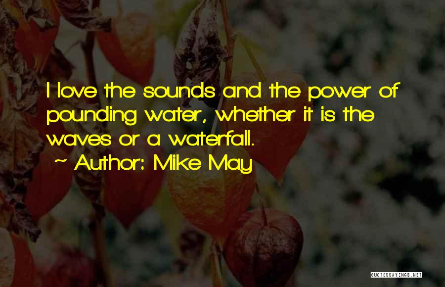 Mike May Quotes 1034626