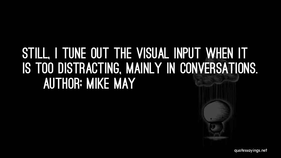 Mike May Quotes 1448639