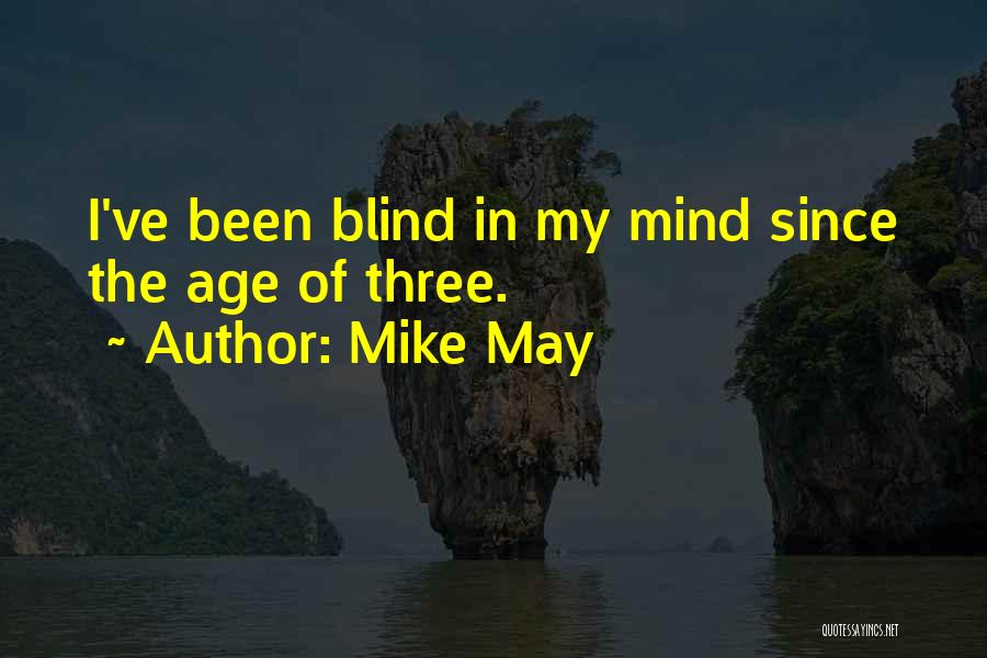 Mike May Quotes 380528