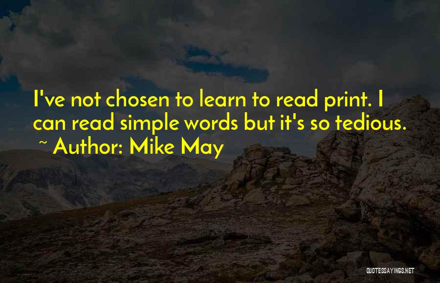 Mike May Quotes 402652