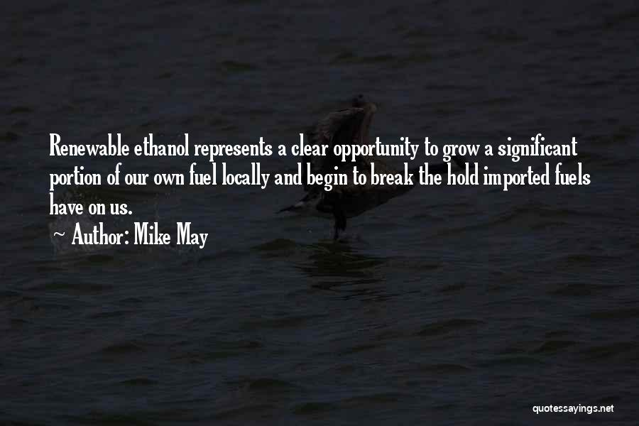 Mike May Quotes 778017