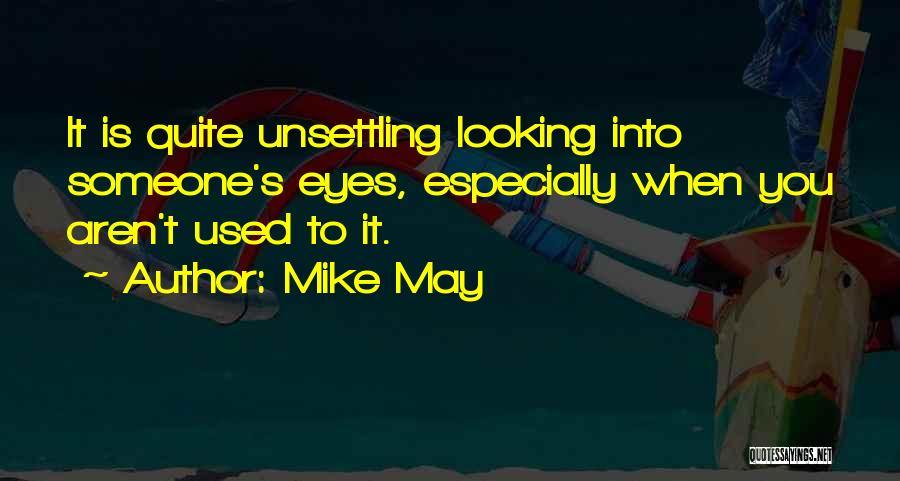 Mike May Quotes 850732