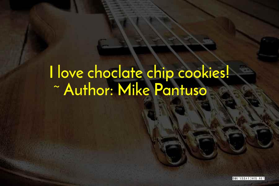 Mike Pantuso Quotes 1781199