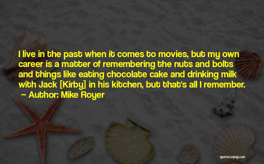 Mike Royer Quotes 1001360