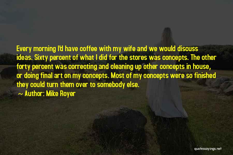 Mike Royer Quotes 1358142