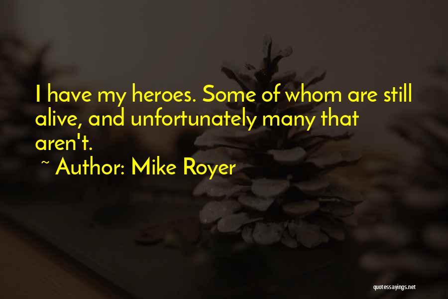 Mike Royer Quotes 1423764