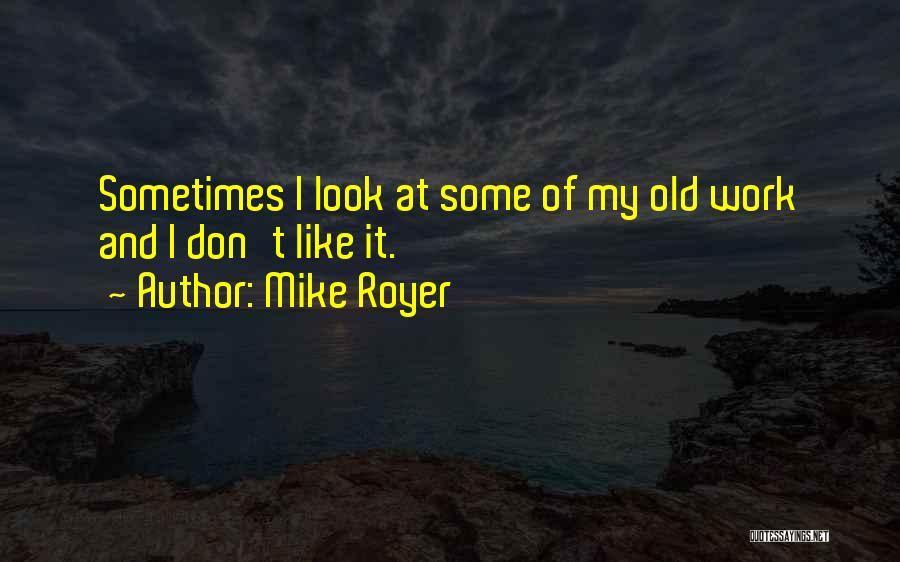 Mike Royer Quotes 1791486
