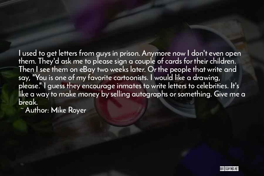 Mike Royer Quotes 1798897