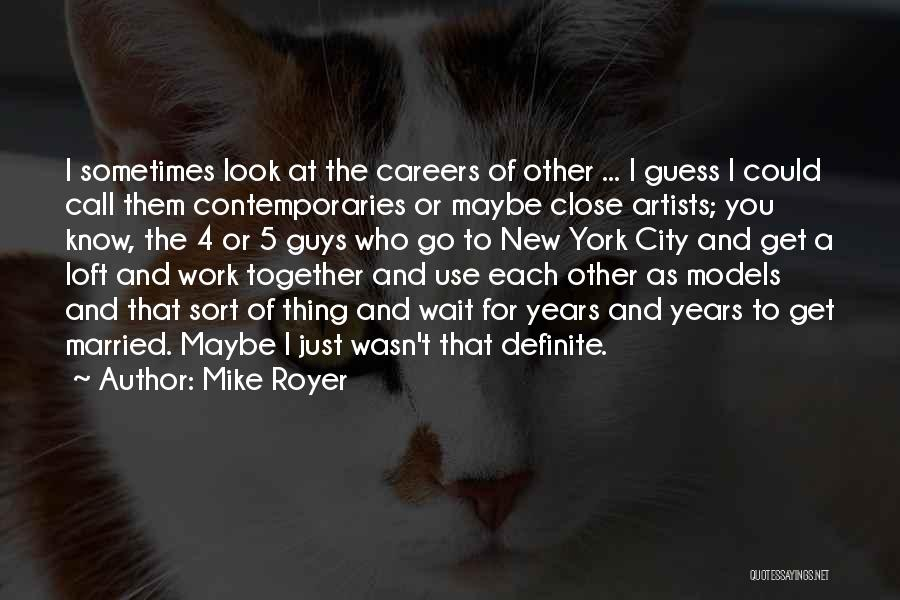 Mike Royer Quotes 203075