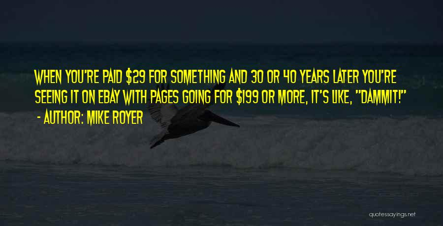 Mike Royer Quotes 624648