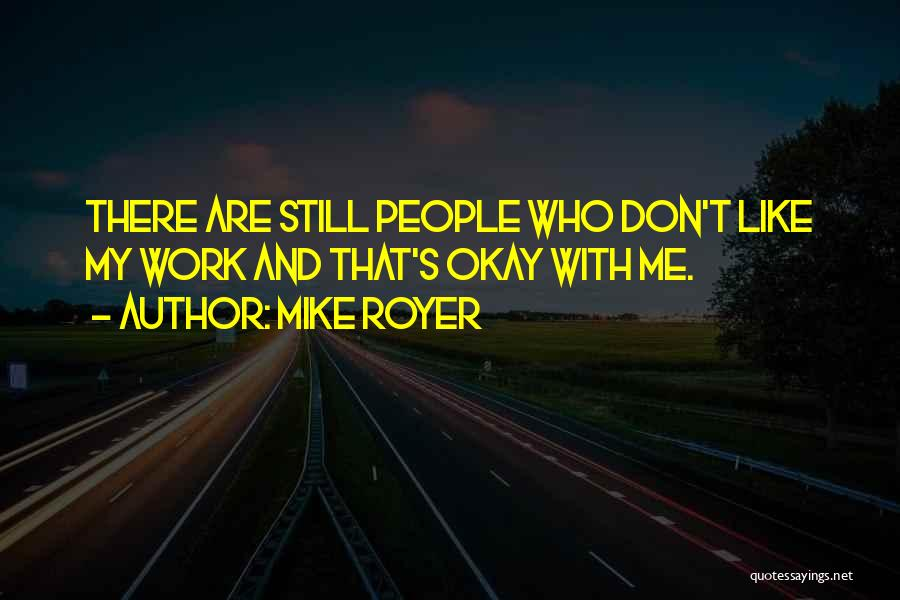 Mike Royer Quotes 858322