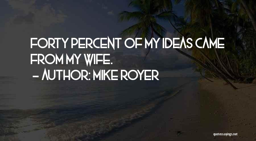 Mike Royer Quotes 936473