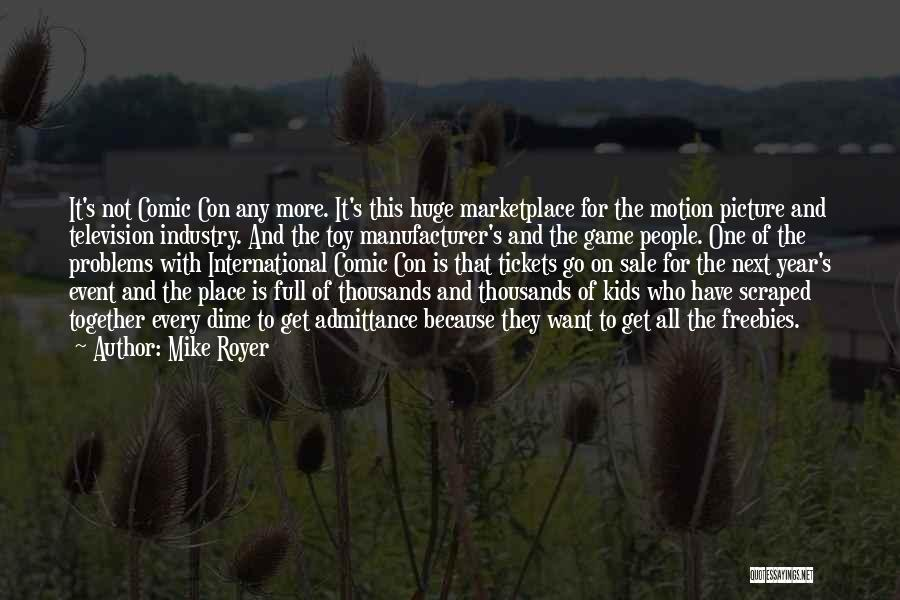 Mike Royer Quotes 949077