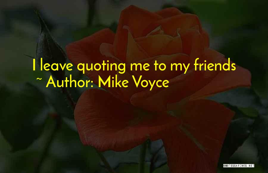 Mike Voyce Quotes 1680793