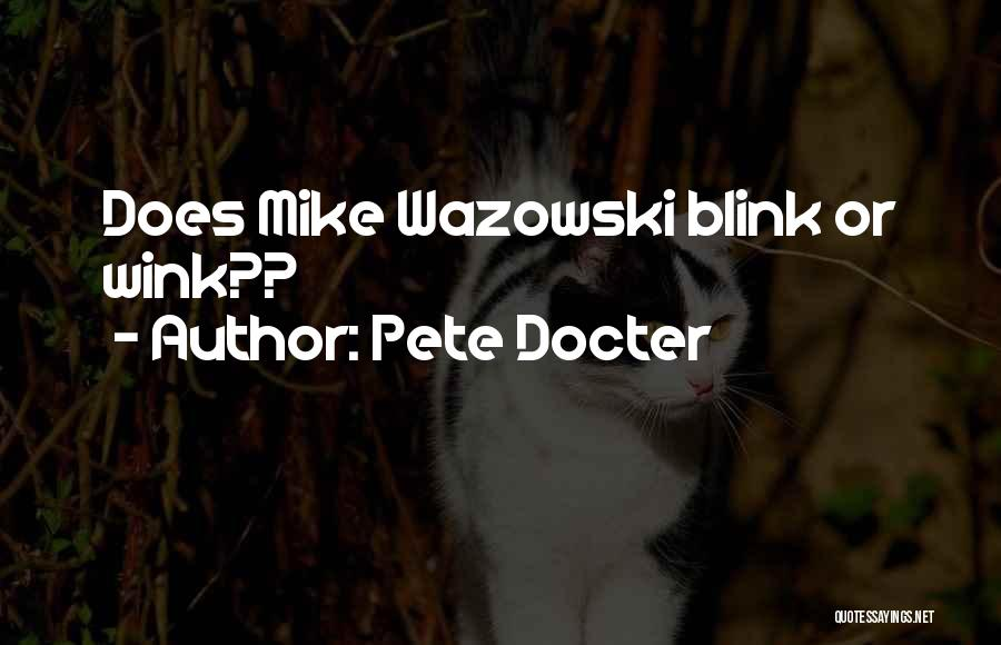 Mike Wazowski Quotes By Pete Docter