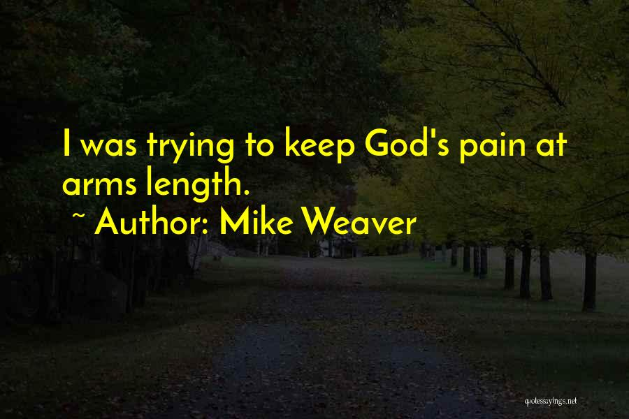Mike Weaver Quotes 954884