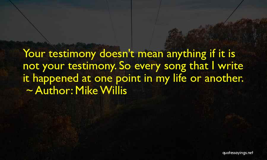 Mike Willis Quotes 1498418