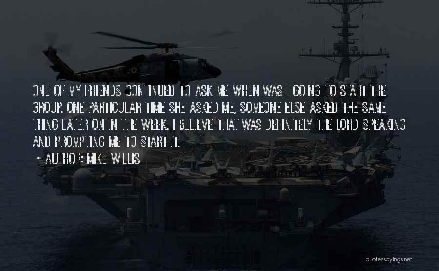 Mike Willis Quotes 329769