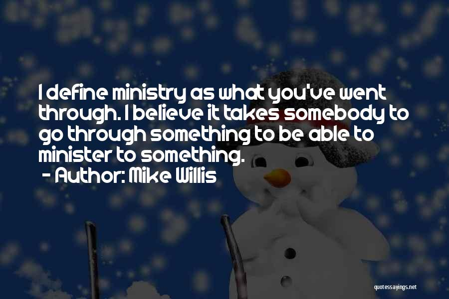 Mike Willis Quotes 399487