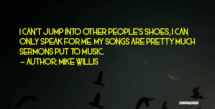 Mike Willis Quotes 906872