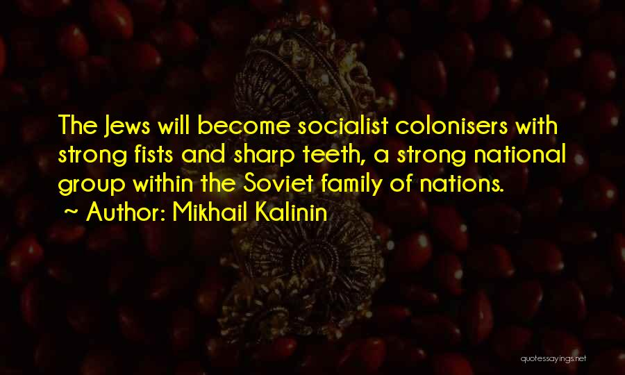 Mikhail Kalinin Quotes 256341