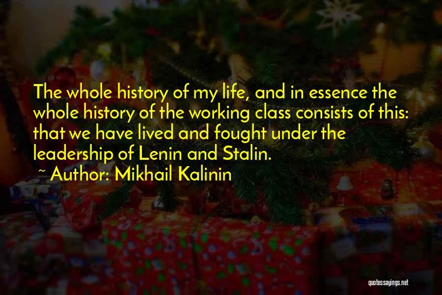 Mikhail Kalinin Quotes 747337