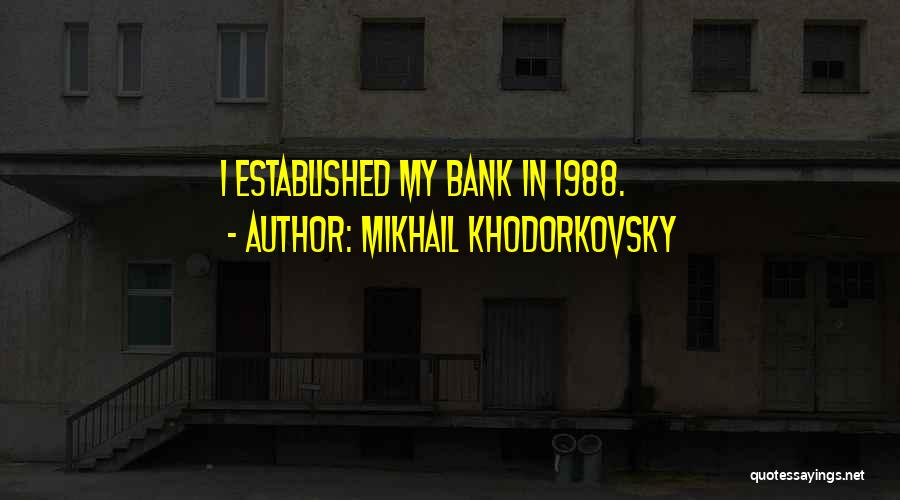 Mikhail Khodorkovsky Quotes 1048836