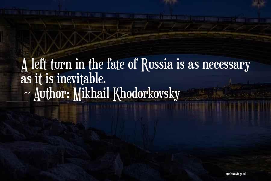 Mikhail Khodorkovsky Quotes 1320589