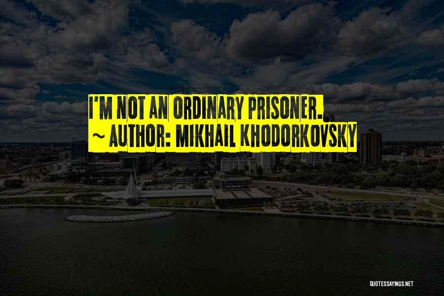 Mikhail Khodorkovsky Quotes 1587108