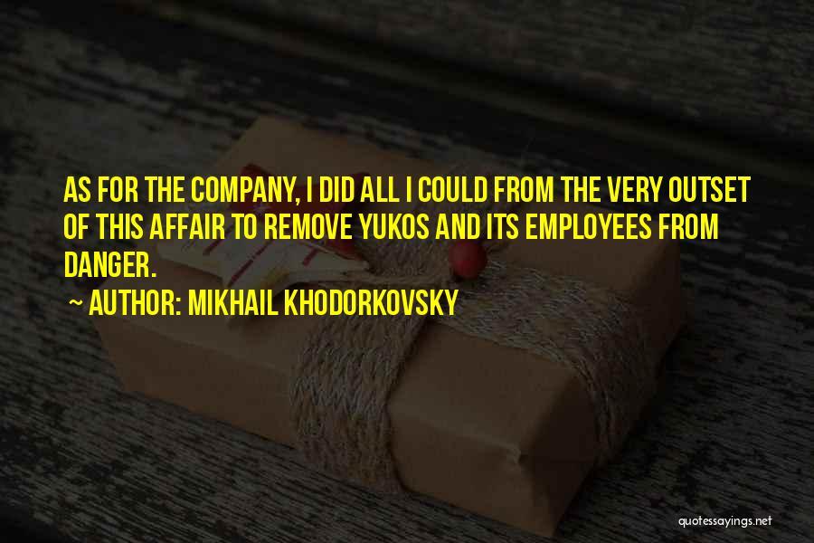 Mikhail Khodorkovsky Quotes 361488