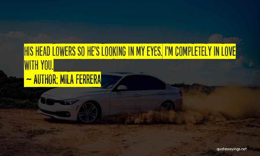 Mila 2.0 Quotes By Mila Ferrera