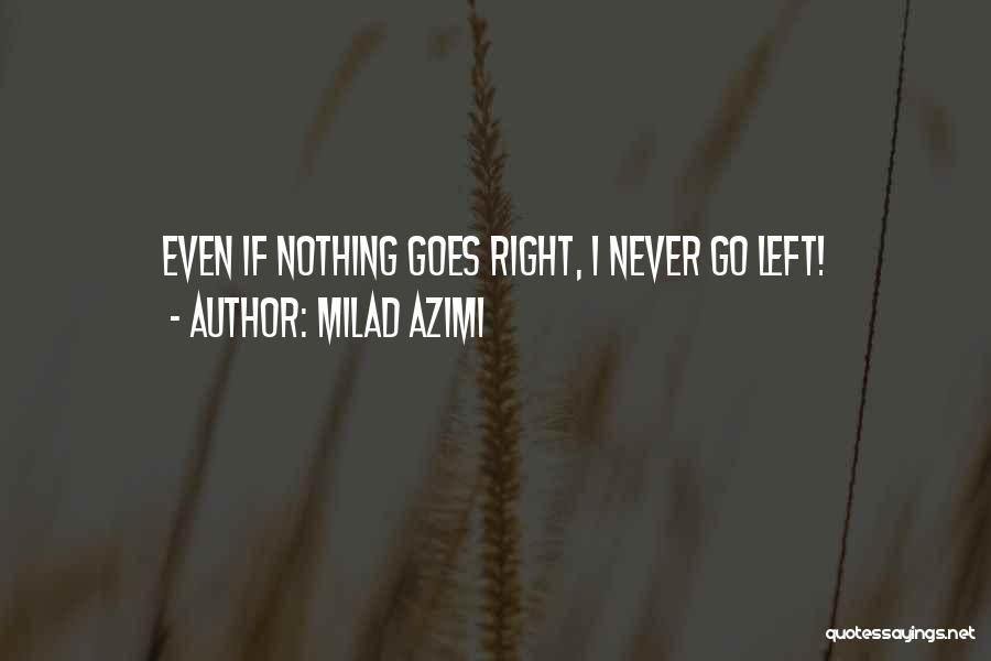 Milad Quotes By Milad Azimi